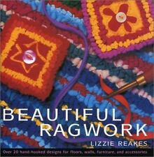 Beautiful Ragwork: Over 20 Hooked Designs for Rugs, Wall Hangings, Furniture,