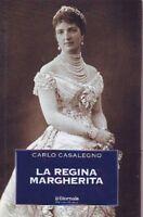 La Regina Margherita - Casalegno - Il Giornale- Biblioteca 38-- 2003,Casalegno