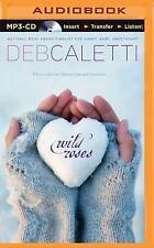 Wild Roses by Deb Caletti (2015, MP3 CD, Unabridged)