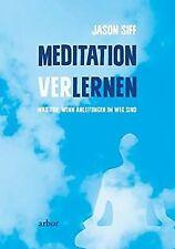 Meditation verlernen: Was tun, wenn Anleitungen im Weg s... | Buch | Zustand gut