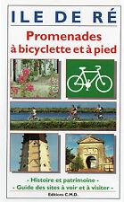 ILE DE RÉ + CHARENTE + PROMENADES à BICYCLETTE et à PIED + Histoire, patrimoine
