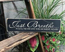 Wood Sign, Just Breathe You'll Never Live This Moment Again, Yoga, Breathe Sign
