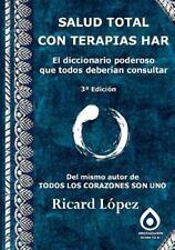 Salud Total con Terapias Har el Diccionario Poderoso Que Todos Deberian...