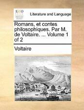Romans, Et Contes Philosophiques. Par M. De Voltaire. ...  Volume 1 Of 2 (fre...