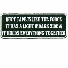 Duct Tape Is Like The Force Funny Motorcycle MC Club Outlaw Biker Patch PAT-0568