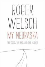 My Nebraska: The Good, the Bad, and the Husker (Paperback or Softback)