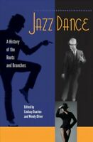 Jazz Dance : A History of the Roots and Branches, Paperback by Guarino, Linds...