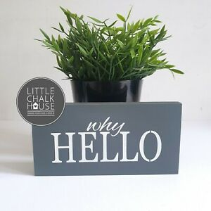 Why Hello, standing sign