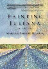 PAINTING JULIANA - HUNTER, MARTHA LOUISE - NEW BOOK