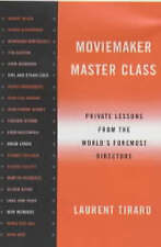 Moviemakers' Master Class: Private Lessons from the World's Foremost Directors