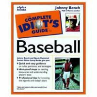 Complete Idiots Guide to Baseball by Johnny; Burke Bench