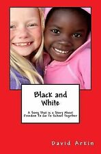 Black and White: A Song That Is a Story about Freedom to Go to School Together (