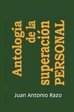 Antolog�a de la Superaci�n Personal by Juan Antonio Razo (2013, Paperback)