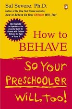 How to Behave So Your Preschooler Will, Too! by Sal Severe