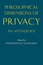 Philosophical Dimensions of Privacy : An Anthology (1984, Paperback)