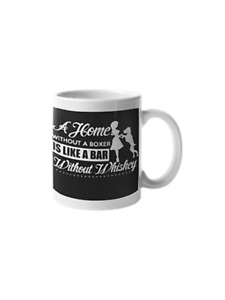 Home Without A Boxer Bar Without Whiskey 11 oz Mug Boxer Dog Owner Lover Gift