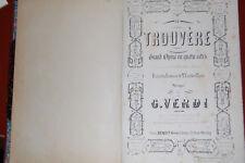 le Trouvere Verdi; Partition Complète Piano et Chant Fin XIX eme