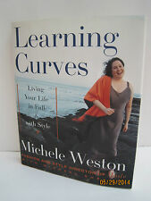 Learning Curves: Living Your Life In Full And With Style by Michele Weston