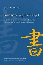 Remembering the Kanji, Volume 1: A Complete Course on How Not to Forget the Mean