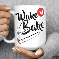 Wake N Bake Marijuana Coffee Mug Microwave And Dishwasher Safe Ceramic Cup