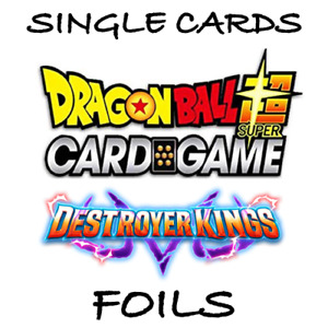 Dragon Ball Super Card Game - Destroyer Kings - Single Cards *FOILS* (UC,C)