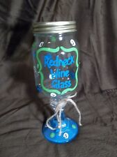 REDNECK WINE GLASS HILLBILLY COUNTRY STYLE 16OZ MASON JAR HAND PAINTED NEW