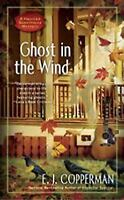 Ghost in the Wind (A Haunted Guesthouse Mystery) by Copperman, E.J.
