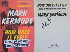 Signed Book How Does It Feel? Life of Musical Misadventures by Mark Kermode Hdbk