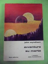 JOHN WYNDHAM. AVVENTURA SU MARTE. CLASSICI DELLA FANTASCIENZA LIBRA 1977