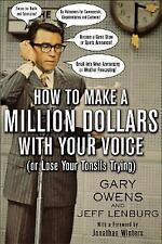 How to Make a Million Dollars with Your Voice (Or Lose Your Tonsils Tr-ExLibrary