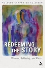 Redeeming The Story: Women, Suffering, And Christ, Colleen Carpenter Cullinan, G