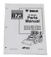 Bobcat 873 G Series Skid Steer Parts Catalog Manual - Part Number # 6900956
