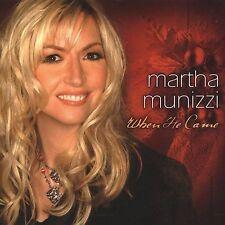 When He Came by Martha Munizzi (Gospel) (CD, Sep-2005, Integrity (USA)) NEW!