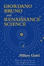 Giordano Bruno and Renaissance Science by Hilary Gatti (2002, Paperback,...