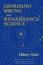 Giordano Bruno and Renaissance Science by Hilary Gatti (2002, Paperback,...