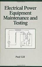 Electrical Power Equipment Maintenance and Testing by Gill, Paul