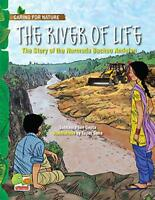 The Caring for Nature: River of Life by Subhadra Sen Gupta, NEW Book, FREE & FAS