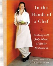 In the Hands of A Chef: Cooking with Jody Adams of Rialto Restaurant by Jody Ada