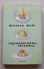 Michele MARI - TU SANGUINOSA INFANZIA - Mondadori