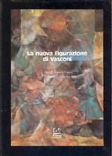 VASCONI - Cajani Franco (a cura di), La nuova figurazione di Vasconi