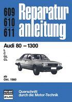 Audi 80 -1300 ab 10/1980 Reparaturanleitung Reparaturbuch Handbuch Buch Wartung