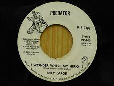 Billy Large promo 45 I Wonder Where My Hero Is bw Velvet Love Seat on Predator