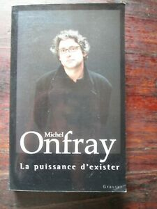 Michel Onfray - La puissance d'exister - Editions Grasset
