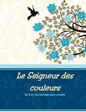 Le Seigneur des Couleurs : Un Livre de Coloriage Pour Adultes by D. G. (2015,...