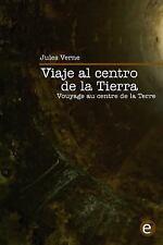 Viaje Al Centro de la Tierra/Voyage Au Centre de la Terre : Edici?n Biling?e/...