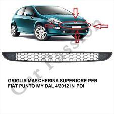 GRIGLIA ANTERIORE FIAT PUNTO MY DAL 2012 MASCHERINA CALANDRA SUPERIORE