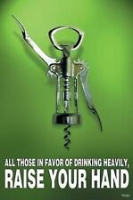 College Dorm Room Poster~Cork Screw Raise Your Hand Get Drunk Funny Hammered~