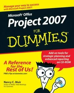 Microsoft Office Project 2007 for Dummies by Nancy C. Muir