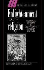 Ideas in Context Ser.: Enlightenment and Religion : Rational Dissent in...
