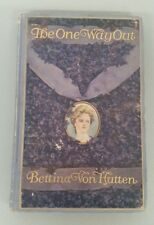 Antique Copy Of The One Way Out - Bettina Von Hutten, 1906 First Edition 000967